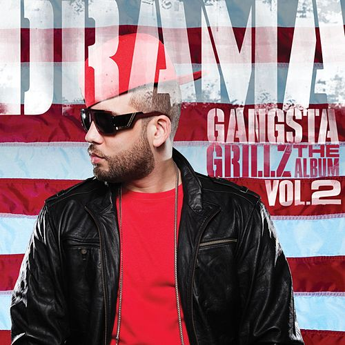 Play & Download Gangsta Grillz: The Album Vol. 2 by DJ Drama | Napster