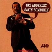 Sayin' Somethin' by Nat Adderley