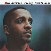 Play & Download Plenty, Plenty Soul by Milt Jackson | Napster
