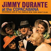 At The Copacabana by Jimmy Durante
