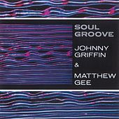 Play & Download Soul Groove by Johnny Griffin | Napster