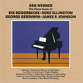 Play & Download The Piano Of Bix Beiderbecke, Duke Ellington, George Gershwin, James P. Johnson by Ken Werner | Napster