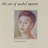 The Art Of Mabel Mercer by Mabel Mercer