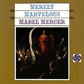 Play & Download Merely Marvelous With The Jimmy Lyon Trio by Mabel Mercer | Napster