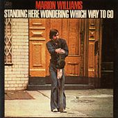 Play & Download Standing Here Wondering Which Way To Go by Marion Williams | Napster