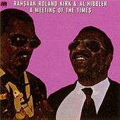 Play & Download A Meeting Of The Times by Rahsaan Roland Kirk | Napster