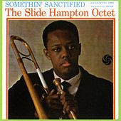 Somethin' Sanctified by Slide Hampton Octet