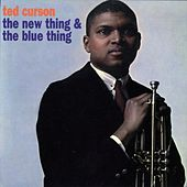 Play & Download The New Thing & The Blue Thing by Ted Curson | Napster