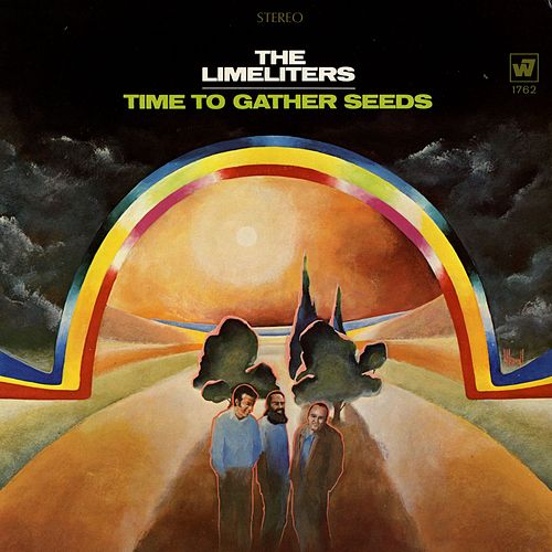 Play & Download Time To Gather Seeds by The Limeliters | Napster