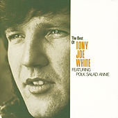The Best Of Tony Joe White by Tony Joe White