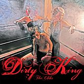 Dirty King by The Cliks