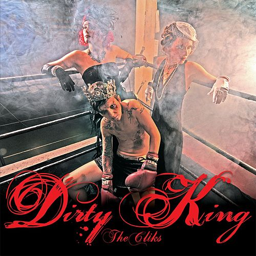 Play & Download Dirty King by The Cliks | Napster