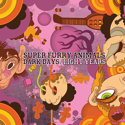 Play & Download Dark Days/Light Years by Super Furry Animals | Napster