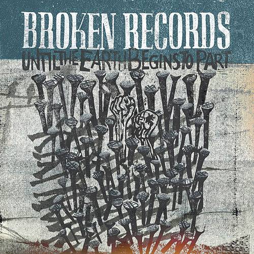 Until The Earth Begins To Part by Broken Records
