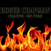 Chappo - On Fire by Roger Chapman