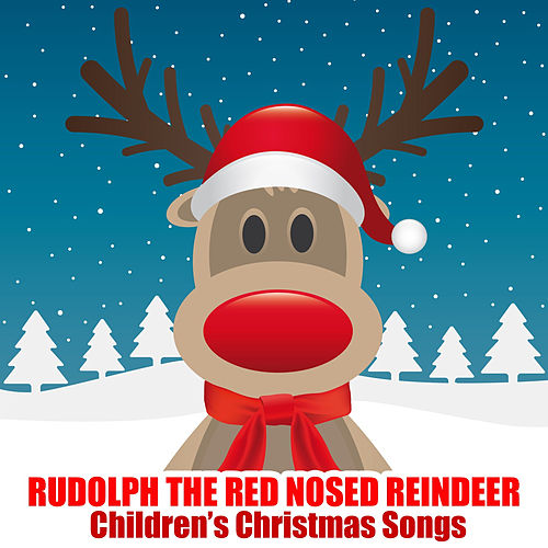 Rudolph The Red Nosed Reindeer by Songs For Children