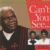 Can't You See... by Rev. F.C. Barnes