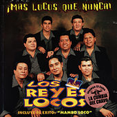 Play & Download ¡Mas Locos Que Nunca! by Los Reyes Locos | Napster