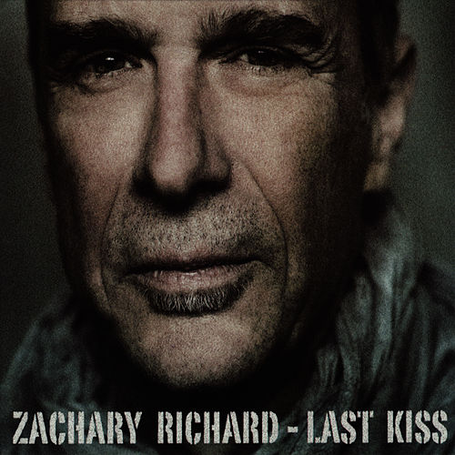 Play & Download Last Kiss by Zachary Richard | Napster