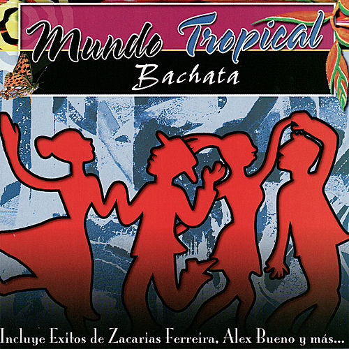 Play & Download Mundo Tropical - Bachata by Various Artists | Napster