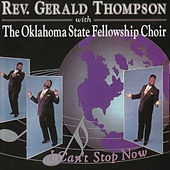 Play & Download I Can't Stop Now by Rev. Gerald Thompson | Napster