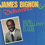 Play & Download How Excellent Is Thy Name by James Bignon | Napster