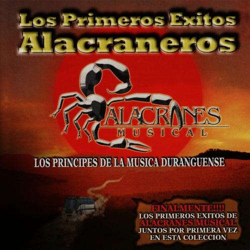 Play & Download Los Primeros Exitos Alacraneros by Alacranes Musical | Napster