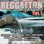Play & Download Reggaeton Ignition Vol. 1 - El Comienzo by Various Artists | Napster
