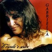'E Vicule 'O Scuro by Gabriella