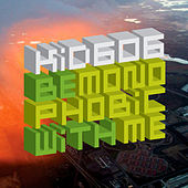 Be Monophobic with me ep by Kid606