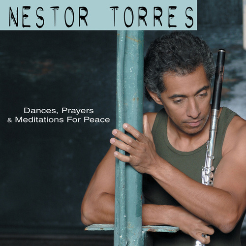 Dances, Prayers, & Meditations For Peace by Nestor Torres