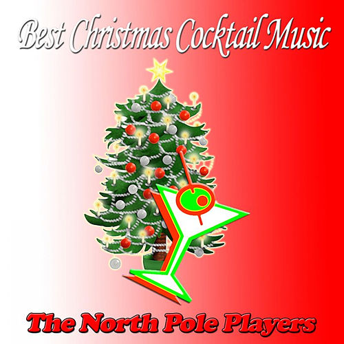 Play & Download Best Christmas Cocktail Music by The North Pole Players | Napster