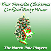 Play & Download Your Favorite Christmas Cocktail Party Music by The North Pole Players | Napster