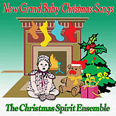 New Grand Baby Christmas Songs by The Christmas Spirit Ensemble