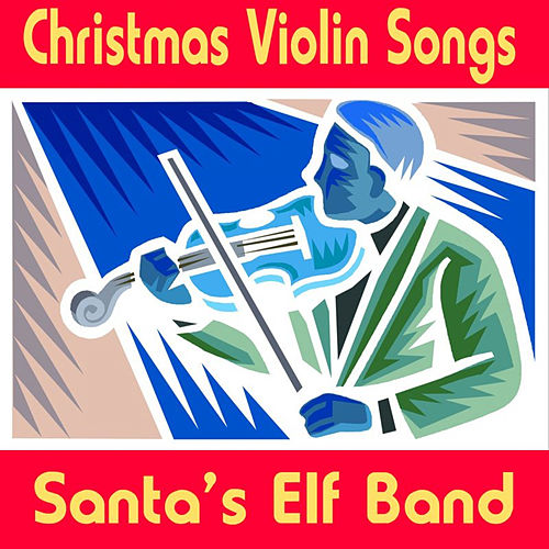 Play & Download Christmas Violin Songs by Santa's Elf Band | Napster