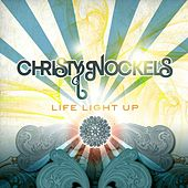 Play & Download Life Light Up by Christy Nockels | Napster
