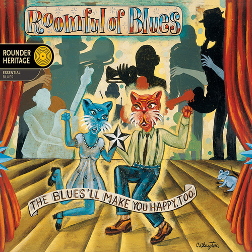 The Blues'll Make You Happy, Too by Roomful of Blues