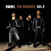 B2K The Remixes Vol. 2 by B2K