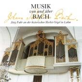 Musik von und über Bach (Live - Jörg Fuhr an der historischen Herbst-Orgel in Lahm) by Jörg Fuhr