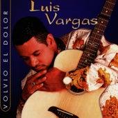 Play & Download Volvio el Dolor by Luis Vargas | Napster