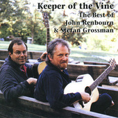 Play & Download Keeper of the Vine: Best of John Renbourn and Stefan Grossman by John Renbourn | Napster