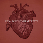 Heartbeats by Aron Wright