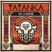 Love is Medicine by Tatanka
