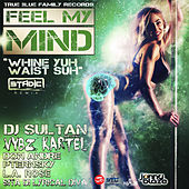 Feel My Mind / Whine Yuh Waist Suh by Various Artists