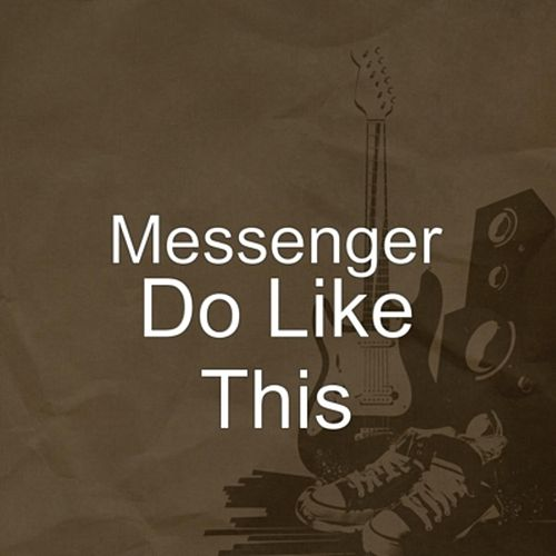 Do Like This by The Messenger