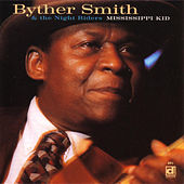 Play & Download Mississippi Kid by Byther Smith | Napster