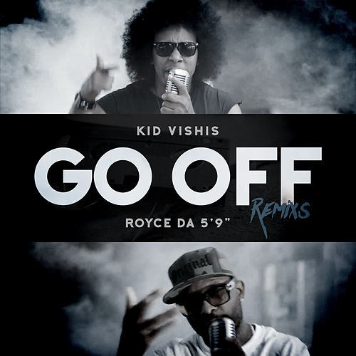 Go off (The Remixes) by Royce Da 5'9