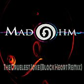 The Cruelest Joke (Black Heart Remix) by Madohm