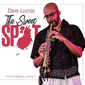 EP Collection, Vol. 1: The Sweet Spot by Dee Lucas