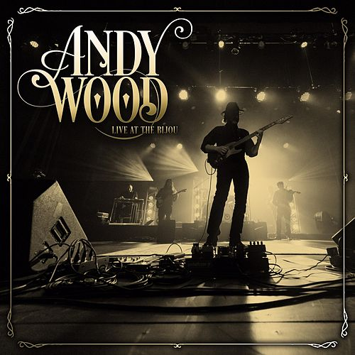 Live at the Bijou de Andy Wood